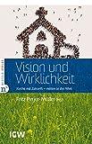 Vision und Wirklichkeit: Kirche mit Zukunft - mitten in der Welt (Edition IGW 9) (German Edition)