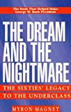 The Dream and the Nightmare: The Sixties' Legacy to the Underclass