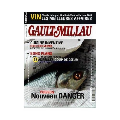 GAULT MILLAU [No 18] du 01/04/2006 - VIN - LES MEILLEURS AFFAIRES - CUISINE INVENTIVE - CHEFS HORS NORMES - BIARRITZ - BROOKLYN - PRAGUE - ADRESSES - POISSON - NOUVEAU DANGER.