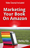Marketing Your Book On Amazon: 21 Things You Can Easily Do For Free To Get More Exposure and Sales (English Edition)