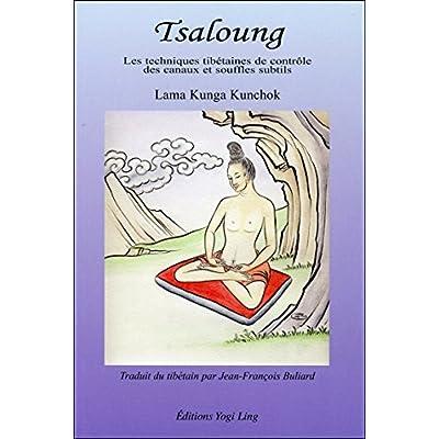 Tsaloung : Les techniques tibétaines de contrôle des canaux et souffles subtils