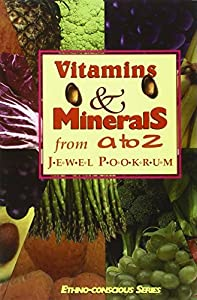 Vitamins and Minerals from A to Z (Ethno-Conscious Series) from Eworld