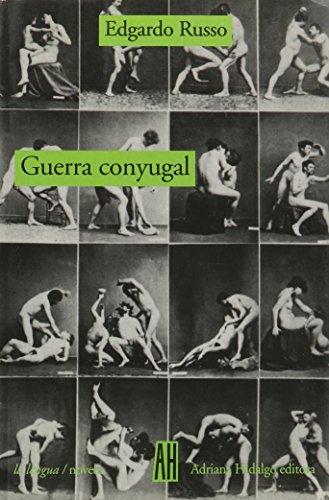Guerra Conyugal (La Lengua / Novela / the Language / Novel)