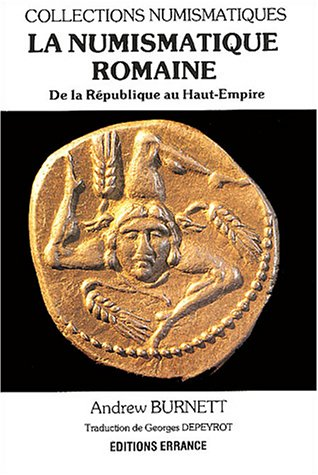 La numismatique romaine. De la République au Haut-Empire