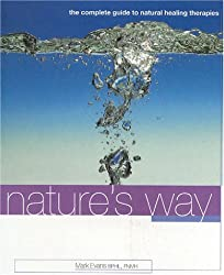 Nature's Way: The Complete Guide to Natural Healing Therapies