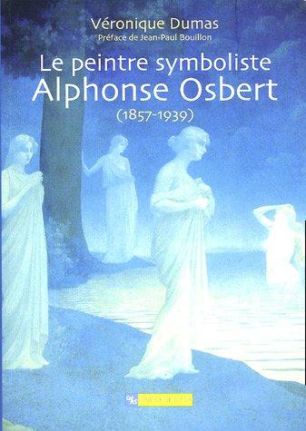 Le Peintre symboliste Alphonse Osbert (1857-1939)