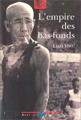 L'Empire des bas-fonds par Yiwu Liao