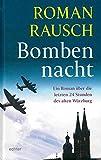 Bombennacht: Die letzten 24 Stunden des alten Würzburg - Roman Rausch