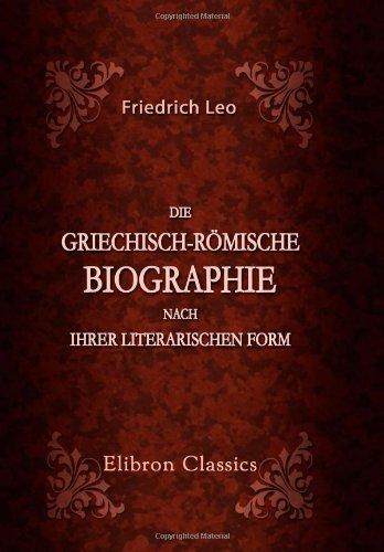 Die griechisch-römische Biographie nach ihrer literarischen Form
