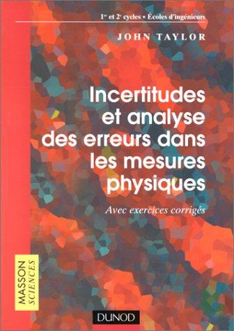 Incertitudes et analyse des erreurs dans les mesures physiques, avec exercices et problèmes résolus