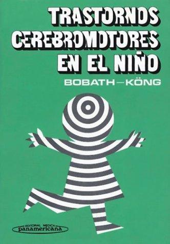 Trastornos Cerebromotores en el Niño por Karel Bobath