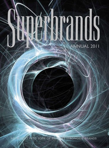 Superbrands Annual 2011: An Insight into Some of Britain's Strongest Brands
