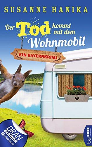 Der Tod kommt mit dem Wohnmobil: Bayernkrimi (Sofia und die Hirschgrund-Morde 1) (Die Zweite Sofia)
