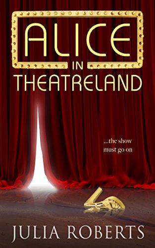 Alice in Theatreland by [Roberts, Julia]