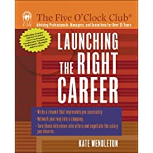 Launching the Right Career (Five O'Clock Club)