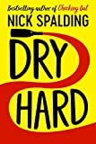 Dry Hard by Nick Spalding