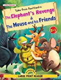 Tales from Panchtantra- The Elephant's Revenge & The Mouse and his Friends
