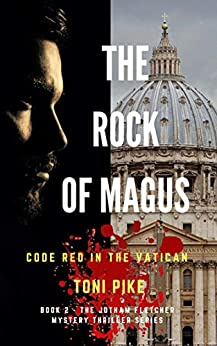 The Rock of Magus: Code Red in the Vatican (The Jotham Fletcher Mystery Thriller Series Book 2) by [Pike, Toni]