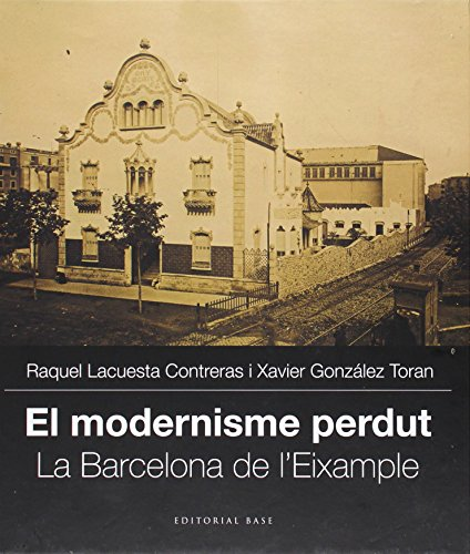 El modernisme perdut. Vol.II, L'eixample de Barcelona