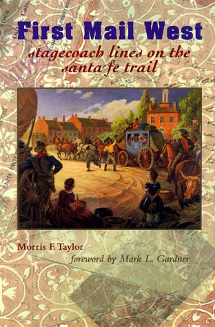First Mail West: Stagecoach Lines on the Santa Fe Trail