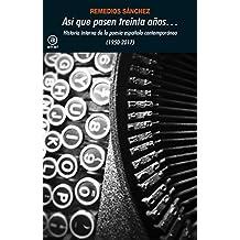 Así que pasen treinta años…: Historia interna de la poesía española contemporánea (1950-2017): 359 (Universitaria)