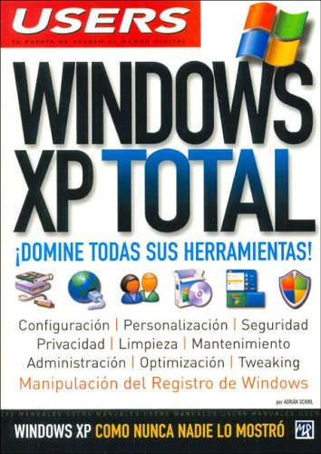 Windows Xp Total (Manuales Users) por Adrian Shirl