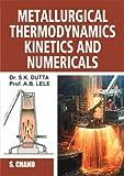 Metallurgical Thermodynamics Kinetics and Numericals