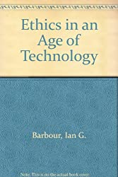 Ethics in an Age of Technology