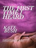 The First Time I Heard Kate Bush