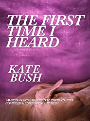 The First Time I Heard Kate Bush (English Edition)