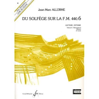 Du Solfege Sur la F.M. 440.6 - Lecture/Rythme - Eleve - Livre Seul