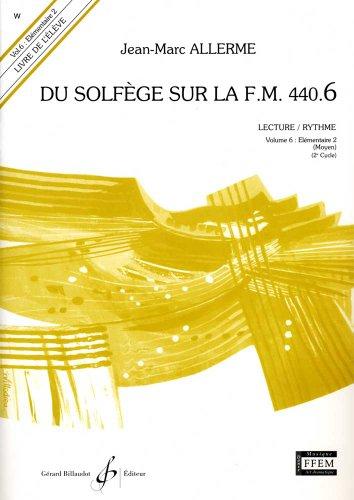 Du Solfege Sur la F.M. 440.6 - Lecture/Rythme - Eleve - Livre Seul par Allerme Jean-Marc