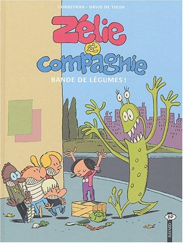 Zélie et Compagnie, Tome 2 : Bande de légumes !