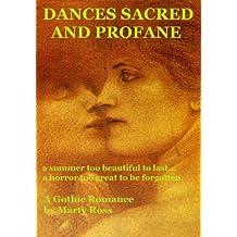 DANCES SACRED AND PROFANE: A Gothic Romance