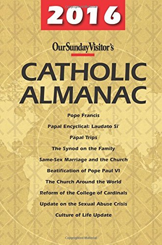 2016 Catholic Almanac (Our Sunday Visitor's Catholic Almanac) by Matthew E. Bunson (2015-11-04)