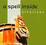 Songtexte von A Spell Inside - Vitalizer