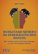 Wohlstand sichern im demografischen Wandel: Die richtigen Aktien und Entscheidungen un Zeiten des globalen Wandels