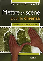 Mettre en scène pour le cinéma : Mouvements d'acteurs et de caméras