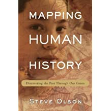 Mapping Human History: Discovering the Past Through Our Genes by Steve Olson (2002-05-15)