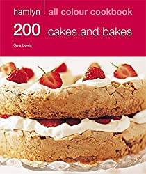200 Cakes & Bakes: Hamlyn All Colour Cookbook: Over 200 Delicious Recipes and Ideas by Sara Lewis (15-Apr-2008) Paperback