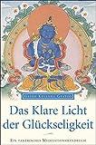 Das klare Licht der Glückseligkeit: Ein tantrisches Meditationshandbuch - Geshe Kelsang Gyatso