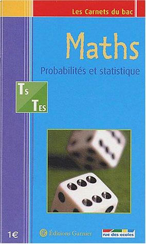 Les Carnets du bac : Maths, probabilités et statistique, terminale S et ES