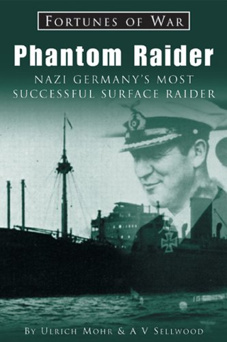 Price comparison product image Phantom Raider: Nazi Germany's Most Successful Surface Raider (Fortunes of War S.)