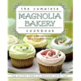 The Complete Magnolia Bakery Cookbook: Recipes from the World-Famous Bakery and Allysa To (English Edition)