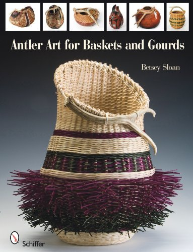 Antler Art for Baskets and Gourds by Betsey Sloan (2011-02-01) par Betsey Sloan