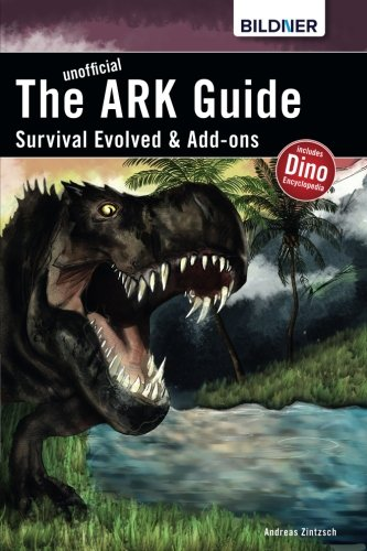ARK survival evolved & Add-ons: The unoffical Guide por Andreas Zintzsch