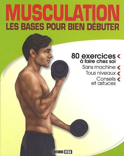Musculation : Les bases pour débuter