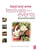Food and Wine Festivals and Events Around the World is a pioneering text that recognises the importance of this rapidly growing aspect of the tourism industry. Food and wine festivals and events play a significant role in rural and urban development ...