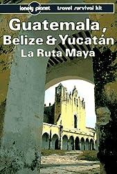 Guatemala Belize and Yucatan