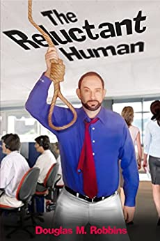 The Reluctant Human (English Edition) de [Robbins, Douglas]